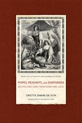 Popes, Peasants, and Shepherds: Recipes and Lore f...