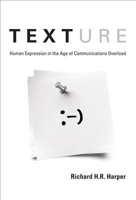 Texture: Human Expression in the Age of Communicat...