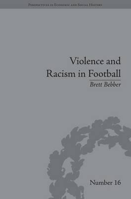 Violence and Racism in Football: Politics and Cult...