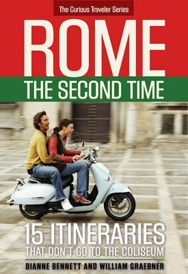 Rome, the Second Time: 15 Itineraries That Don't G...