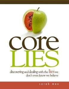 Core Lies – Discovering and Dealing With the Lie...