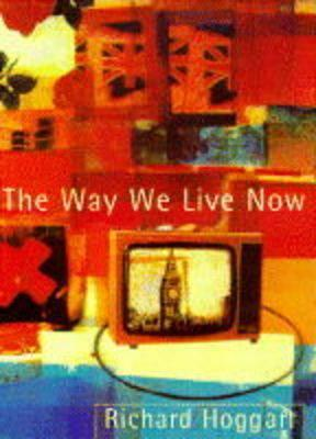 The Way We Live Now: Dilemmas in Contemporary Cult...