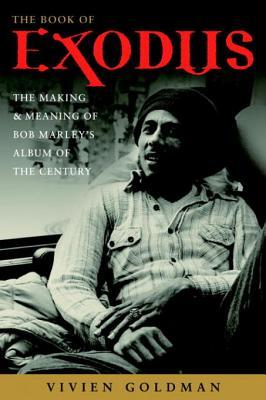 The Book of Exodus: The Making and Meaning of Bob ...