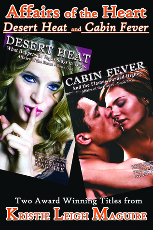 Affairs of the Heart: Desert Heat and Cabin Fever