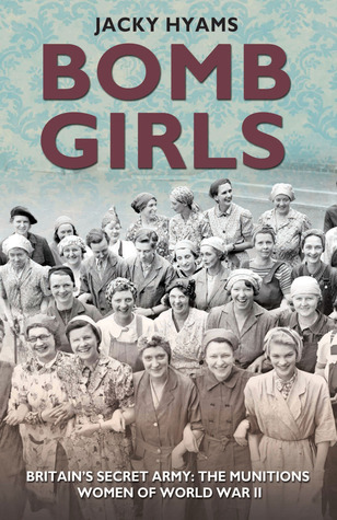 Bomb Girls: Britain's Secret Army: The Munitions W...