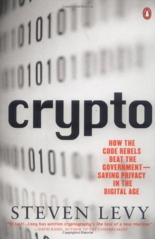Crypto: How the Code Rebels Beat the Government Sa...