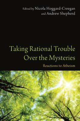 Taking Rational Trouble Over the Mysteries