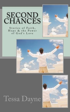 Second Chances: Stories of Faith, Hope & the Power...