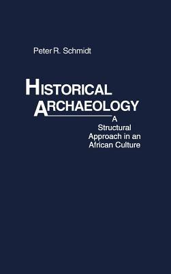 Historical Archaeology: A Structural Approach in a...