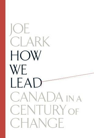 How We Lead: Canada in a Century of Change