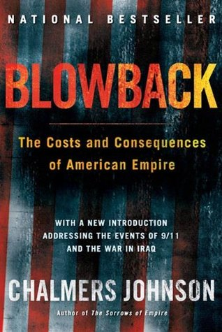 Blowback, Second Edition: The Costs and Consequenc...