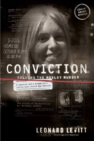 Conviction: Solving the Moxley Murder: A Reporter ...