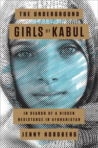 The Underground Girls of Kabul: In Search of a Hid...