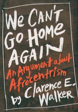 We Can't Go Home Again: An Argument about Afrocent...