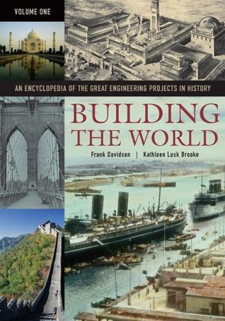 Building the World: An Encyclopedia of the Great E...