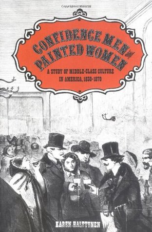 Confidence Men and Painted Women: A Study of Middl...