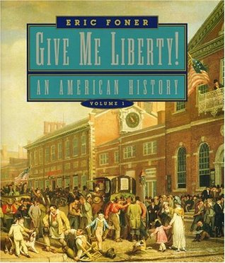 Give Me Liberty!: An American History to 1877