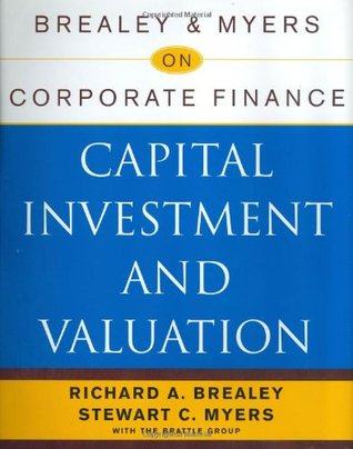 Brealey & Myers on Corporate Finance: Capital Inve...