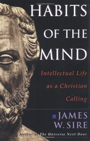 Habits of the Mind: Intellectual life as a Christi...