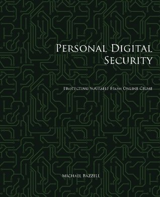 Personal Digital Security: Protecting Yourself fro...