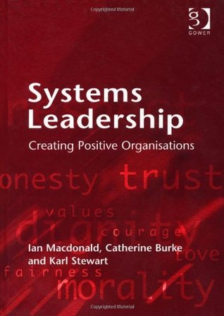 Systems Leadership: Creating Positive Organisation...