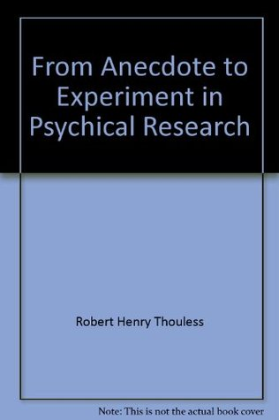 From Anecdote to Experiment in Psychical Research