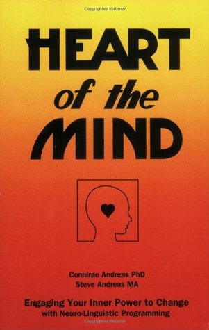 Heart of the Mind: Engaging Your Inner Power to Ch...