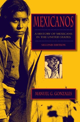 Mexicanos, Second Edition: A History of Mexicans i...