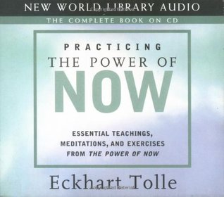 Practicing the Power of Now: Essential Teachings, ...