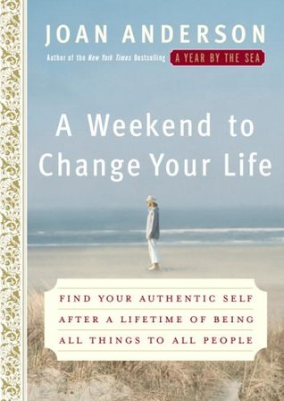 A Weekend to Change Your Life: Find Your Authentic...