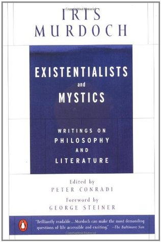 Existentialists and Mystics Writings on Philosophy...