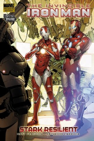 The Invincible Iron Man, Volume 6: Stark Resilient...