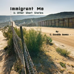Immigrant Me & Other Short Stories