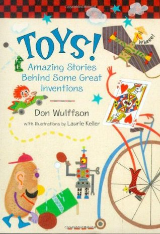 Toys!: Amazing Stories Behind Some Great Invention...