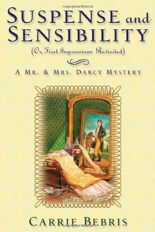 Suspense and Sensibility: Or, First Impressions Re...