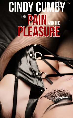 The Pain And The Pleasure (BDSM domination erotica...