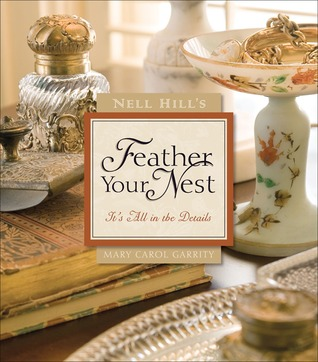Nell Hill's Feather Your Nest: It's All in the Det...