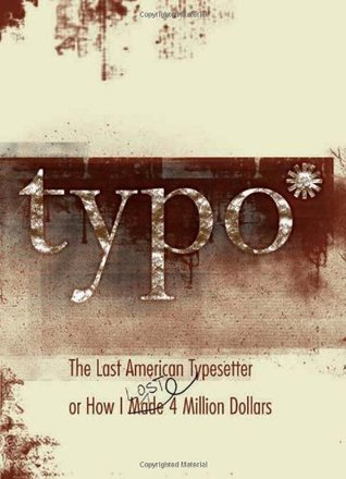 Typo: The Last American Typesetter or How I Made a...