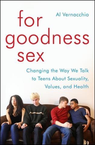 For Goodness Sex: Changing the Way We Talk to Teen...