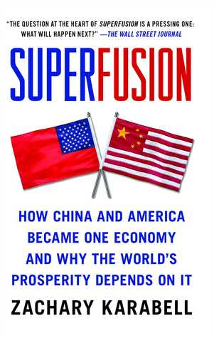 Superfusion: How China and America Became One Econ...