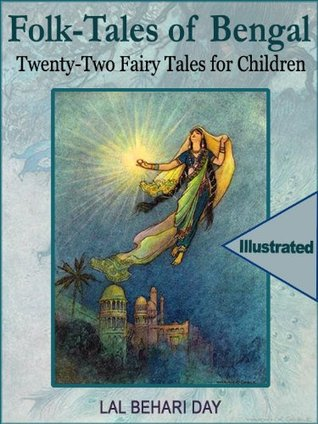 Folk-Tales of Bengal: Twenty-Two Fairy Stories for...