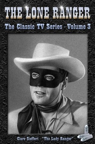 The Lone Ranger - 3 (The Classic TV Series)