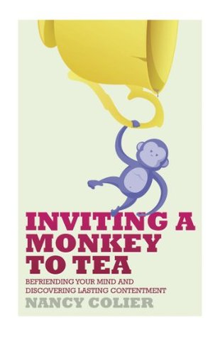 Inviting a Monkey To Tea: Befriending Your Mind an...