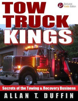Tow Truck Kings: Secrets of the Towing & Recovery ...
