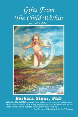 Gifts From The Child Within: Self-discovery and Se...