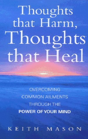 Thoughts That Harm, Thoughts That Heal: Overcoming...