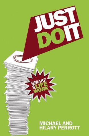 Just Do It: and Make Life Work