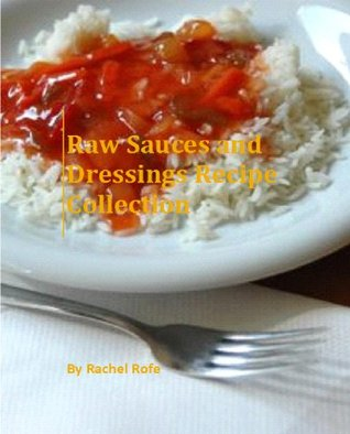 Raw Sauces and Dressings Recipe Collection