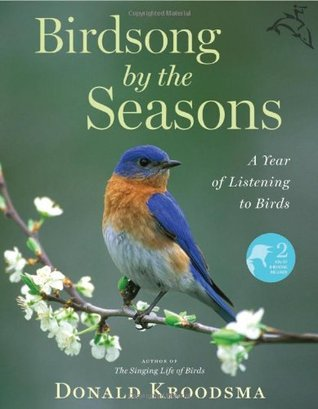 Birdsong by the Seasons: A Year of Listening to Bi...
