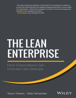 The Lean Enterprise: How Corporations Can Innovate...